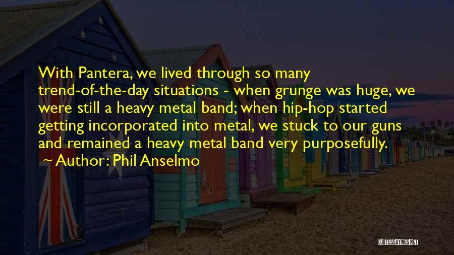 Phil Anselmo Quotes 1141123