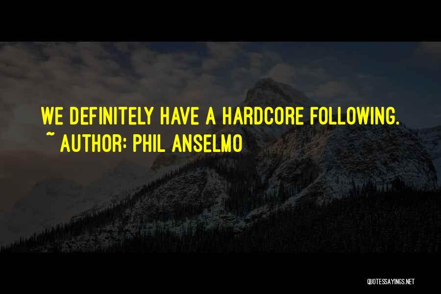 Phil Anselmo Quotes 1514929