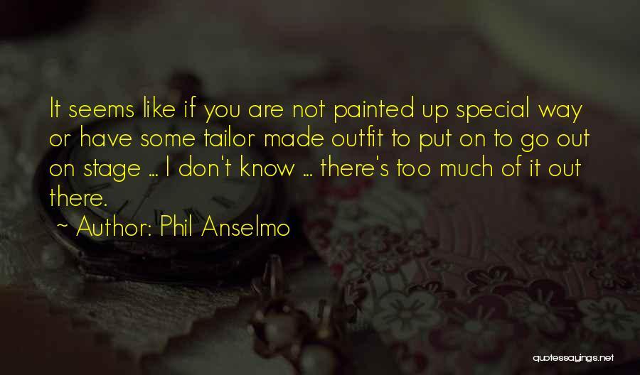 Phil Anselmo Quotes 1557715