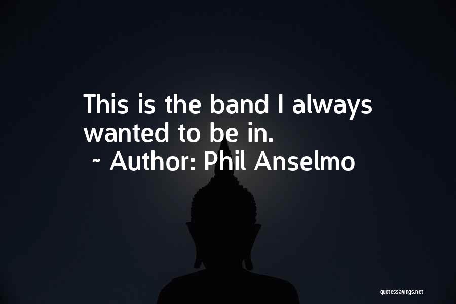 Phil Anselmo Quotes 1572960