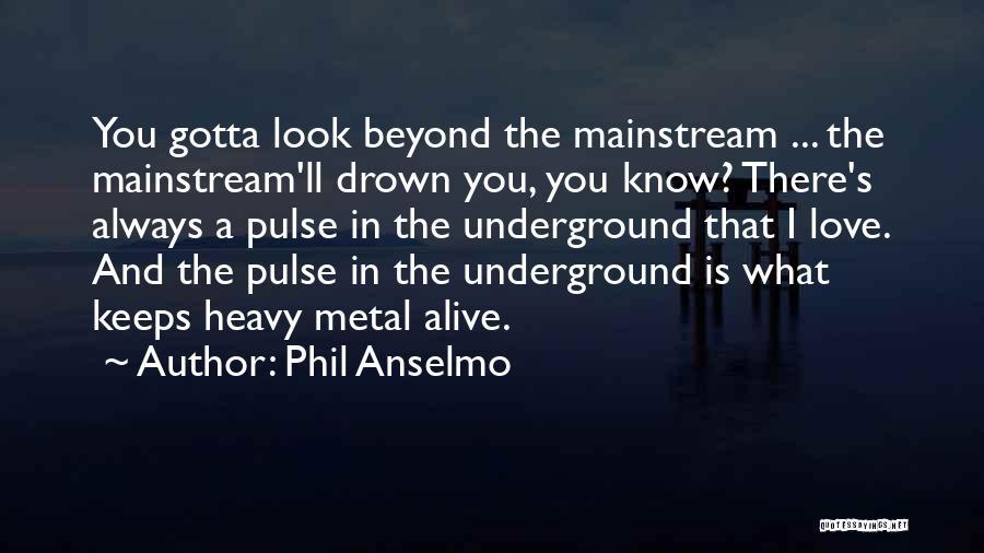 Phil Anselmo Quotes 1680374