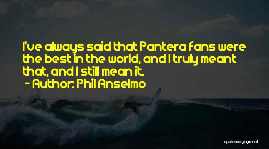 Phil Anselmo Quotes 1698785