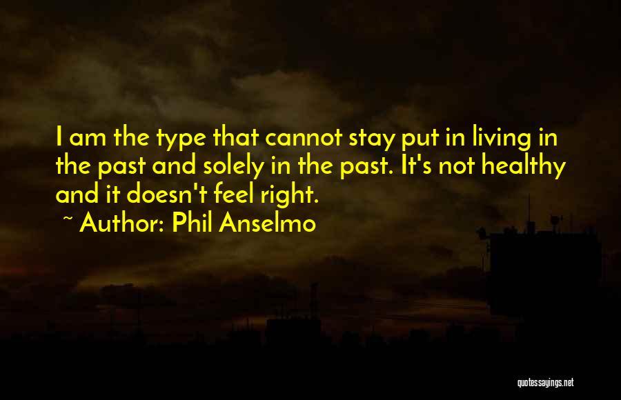 Phil Anselmo Quotes 1853295