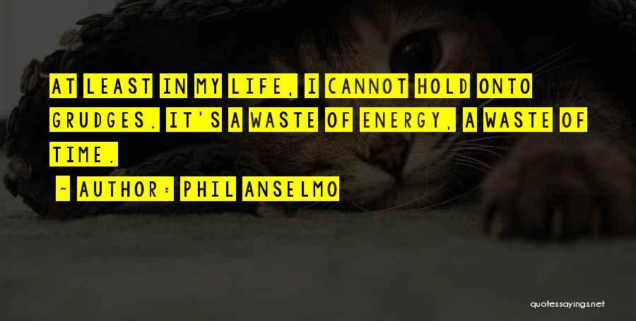 Phil Anselmo Quotes 1893837