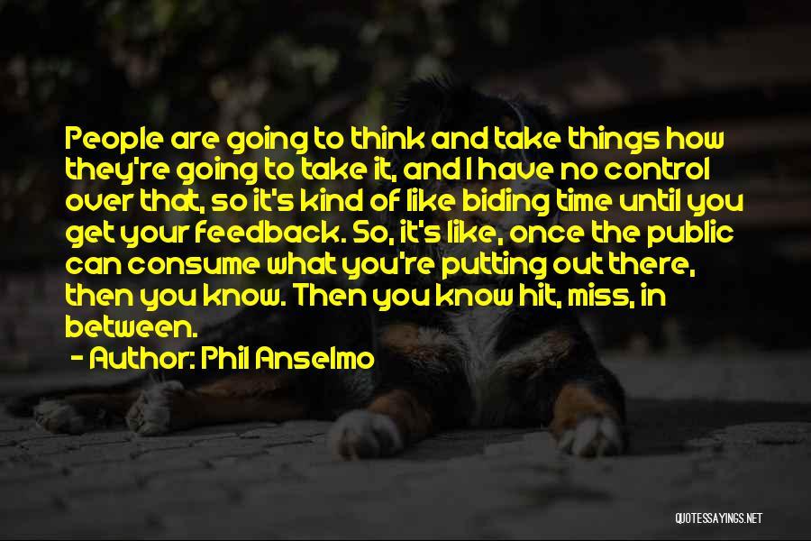 Phil Anselmo Quotes 1894495