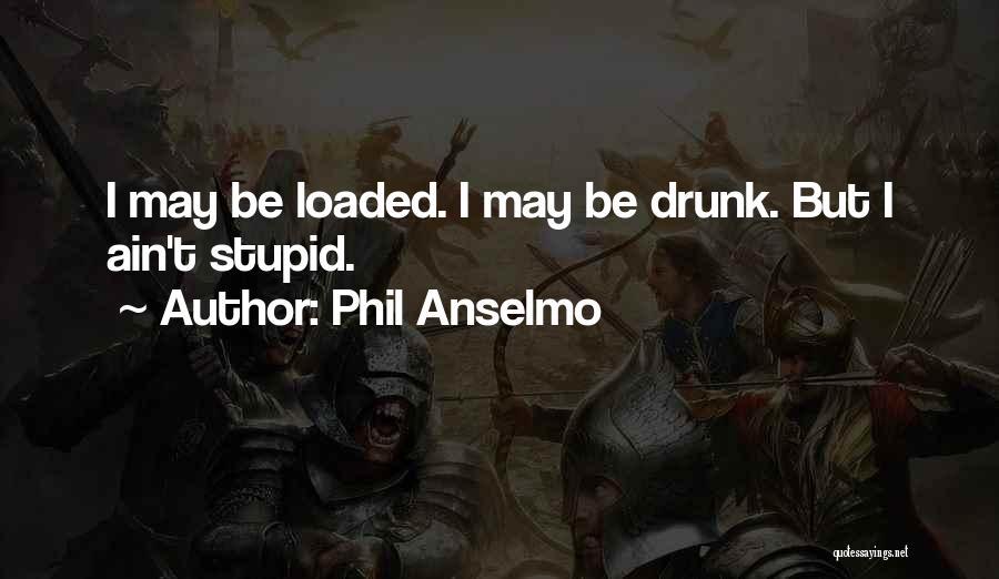 Phil Anselmo Quotes 1935166