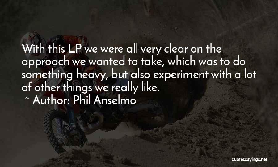 Phil Anselmo Quotes 2118106