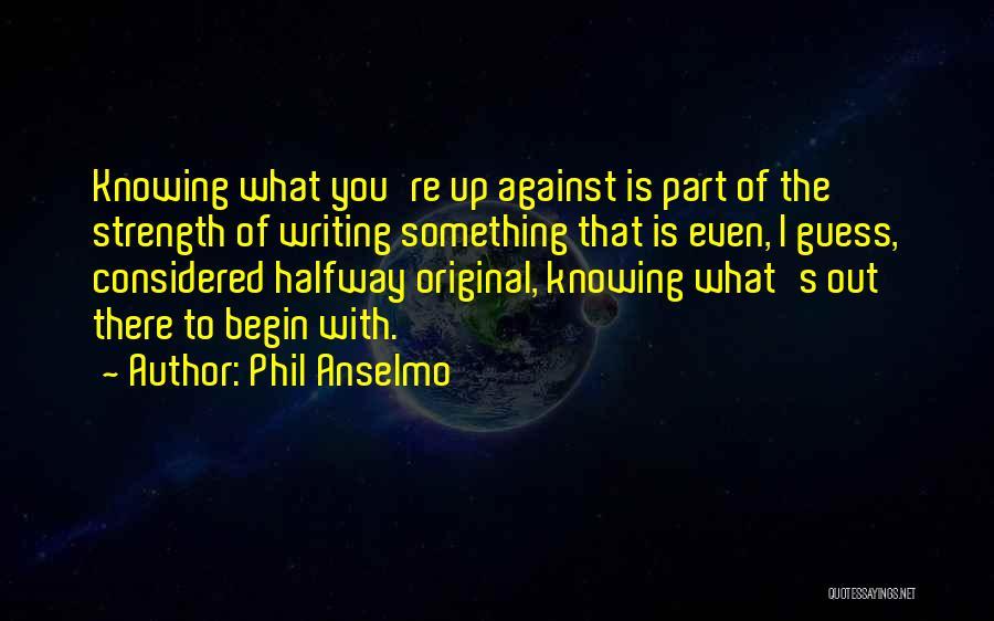 Phil Anselmo Quotes 476963