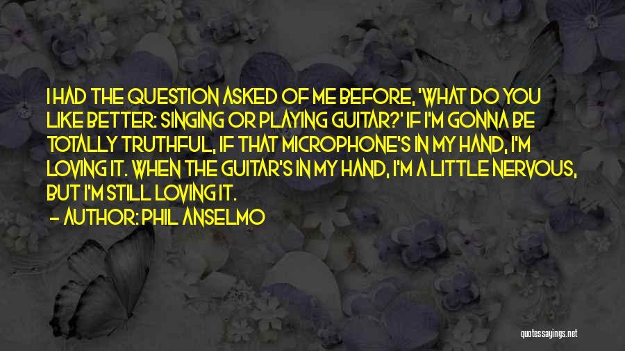 Phil Anselmo Quotes 600779