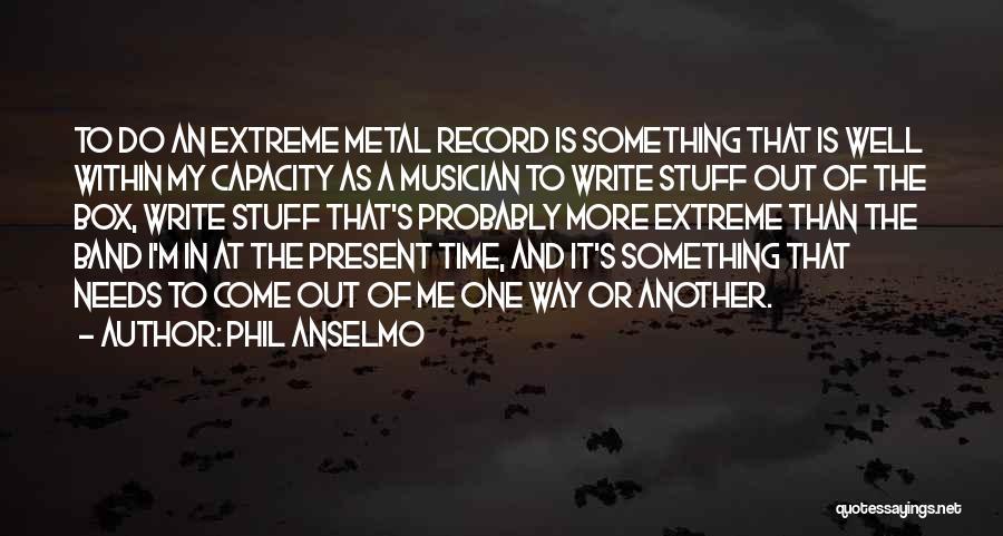 Phil Anselmo Quotes 637154