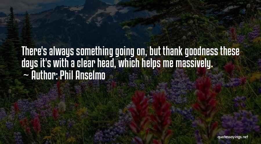 Phil Anselmo Quotes 766952