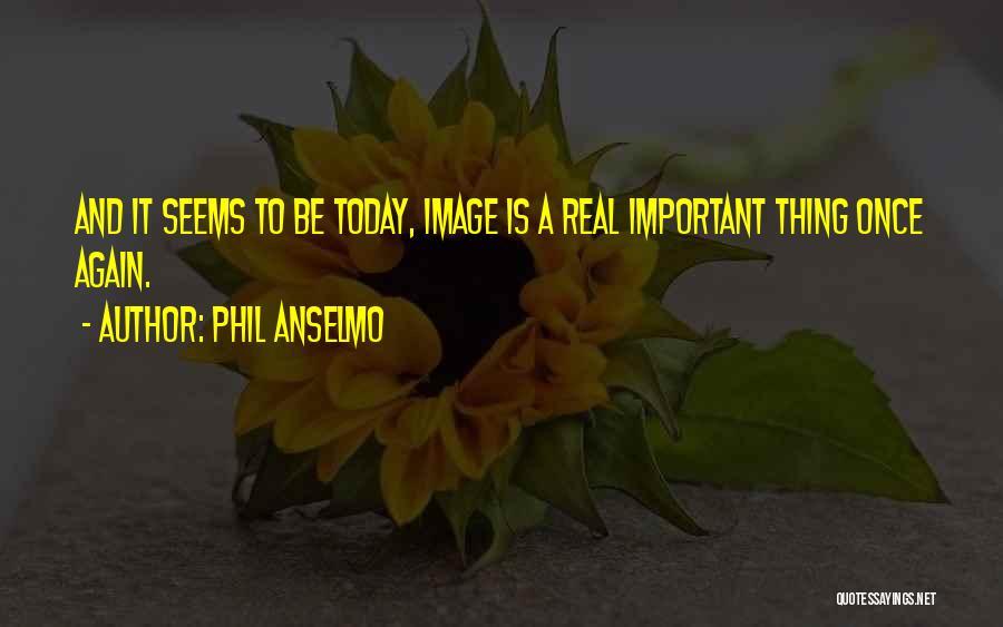 Phil Anselmo Quotes 807441