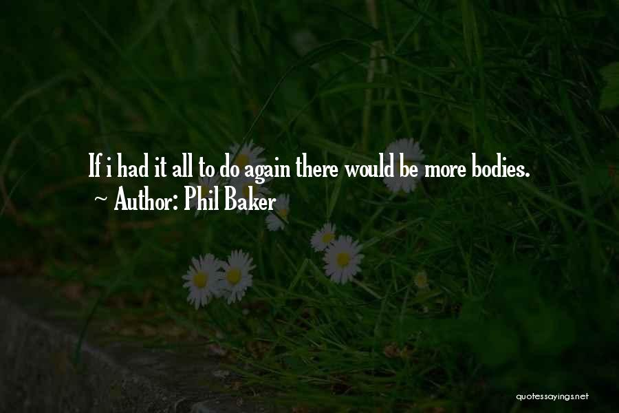 Phil Baker Quotes 2123562
