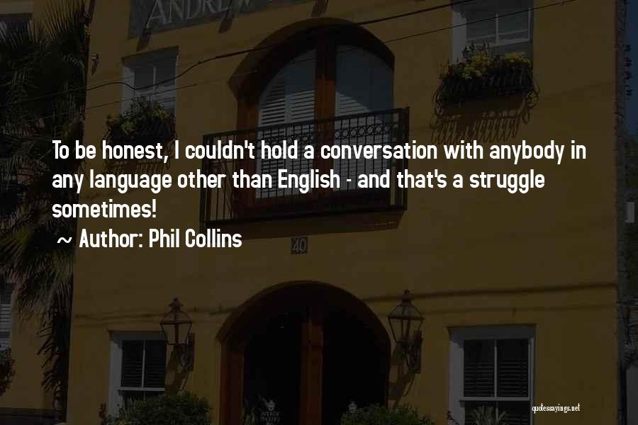 Phil Collins Quotes 1195934