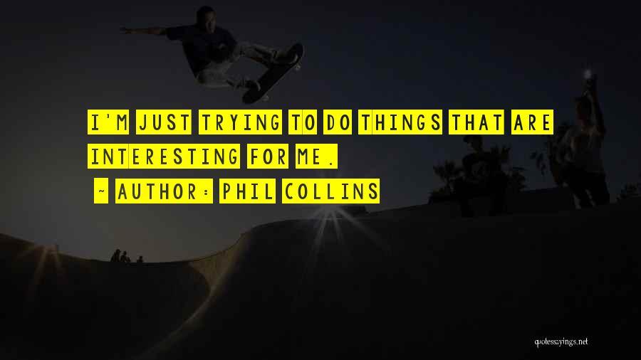 Phil Collins Quotes 1637415