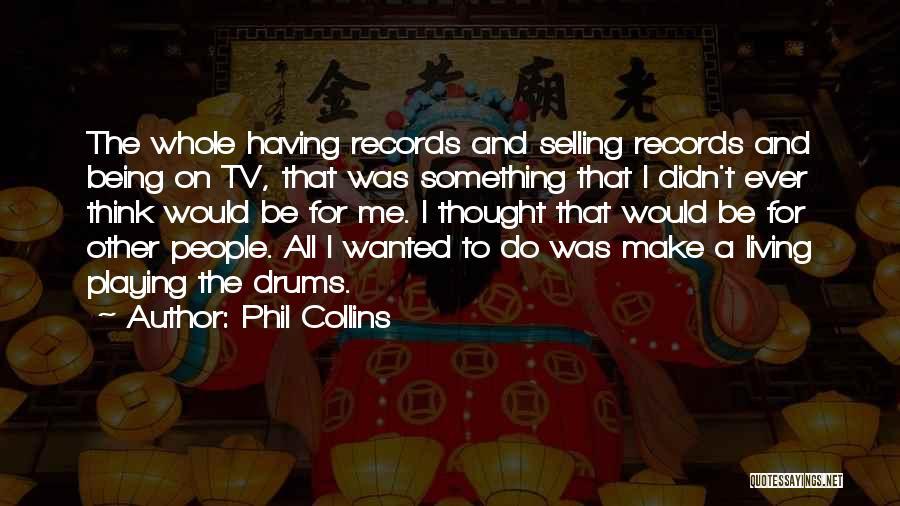 Phil Collins Quotes 1671856