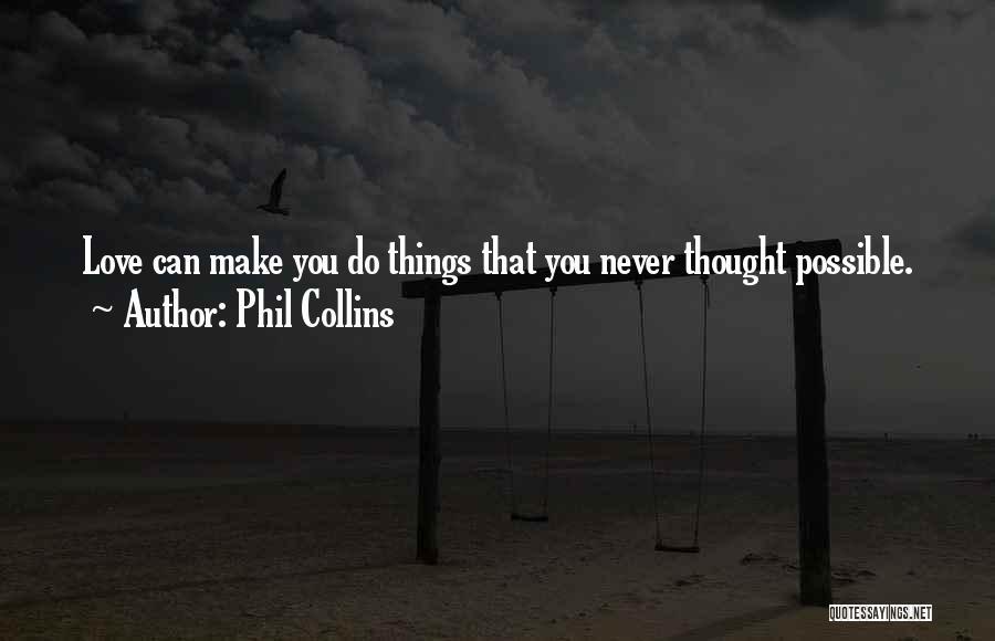 Phil Collins Quotes 2047358