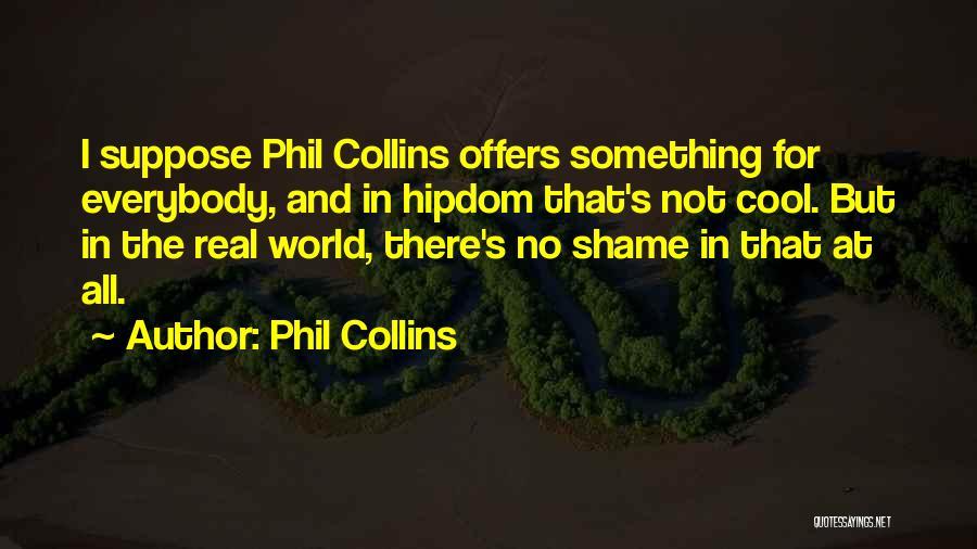 Phil Collins Quotes 2239377