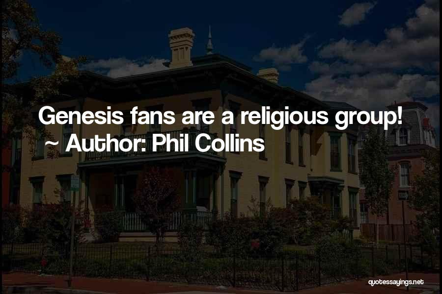 Phil Collins Quotes 499892