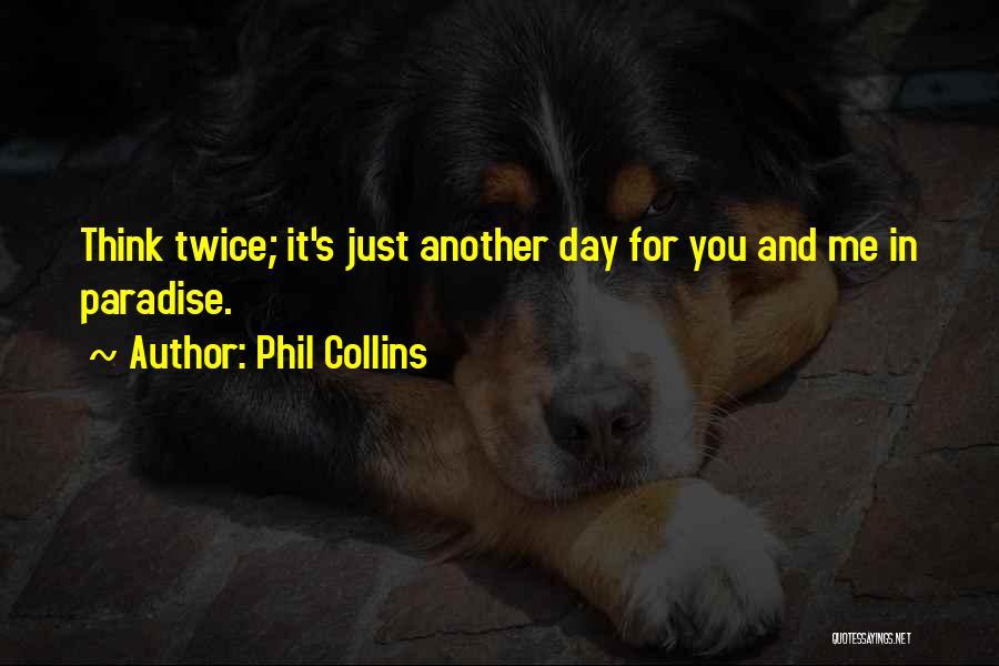 Phil Collins Quotes 586441