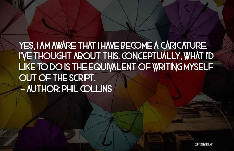 Phil Collins Quotes 686274