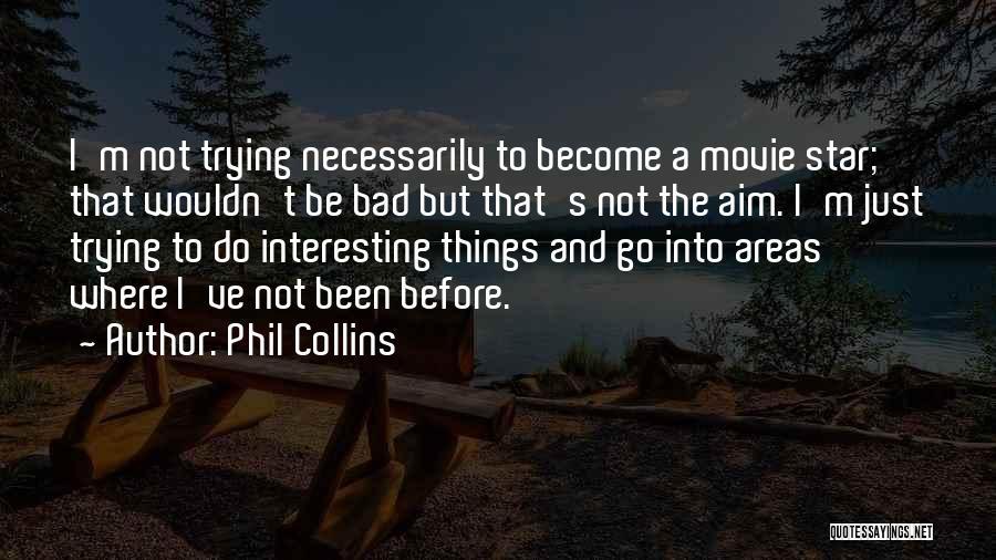 Phil Collins Quotes 782078