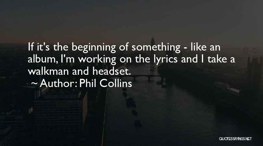 Phil Collins Quotes 92652