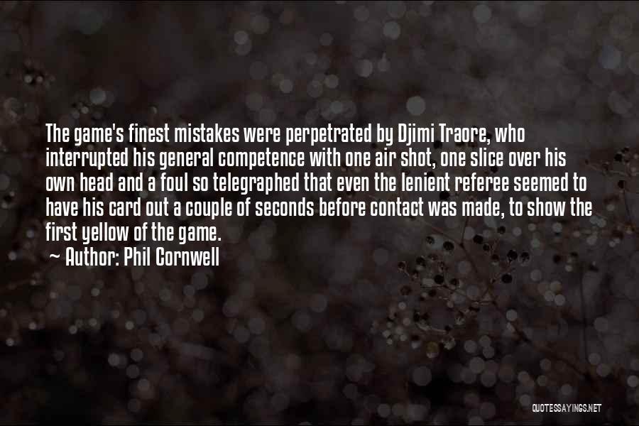 Phil Cornwell Quotes 1931974