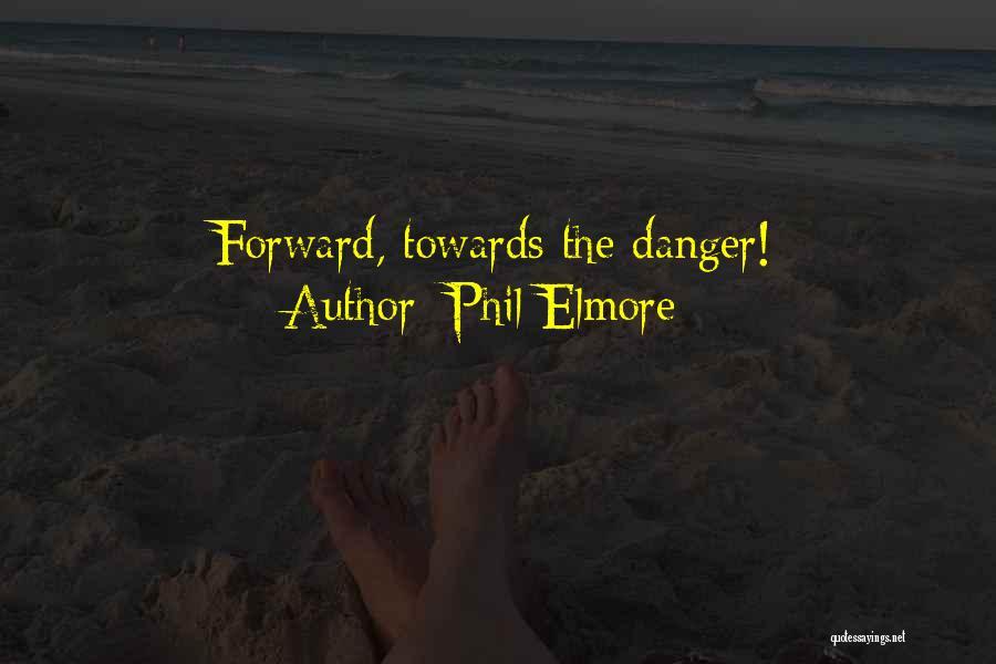 Phil Elmore Quotes 283286