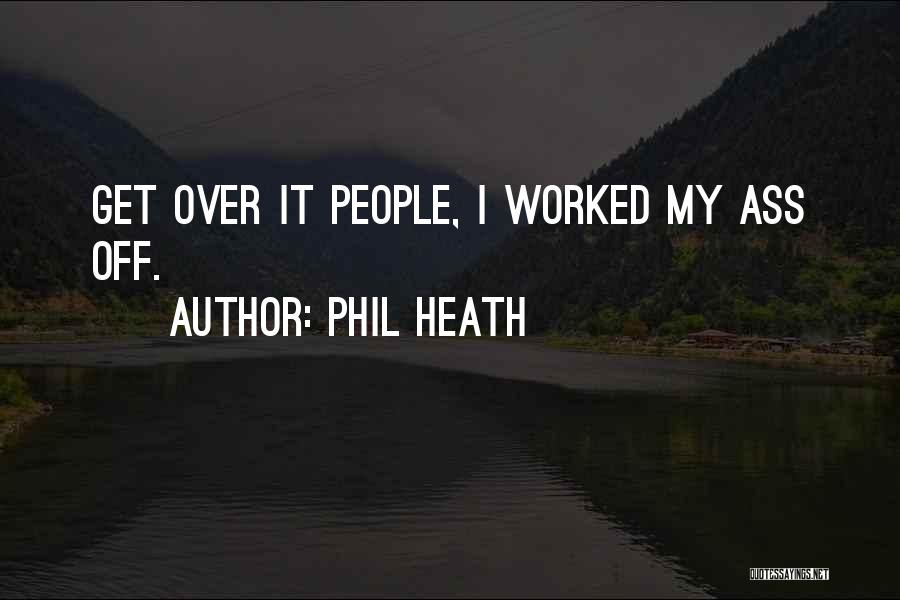 Phil Heath Bodybuilding Quotes By Phil Heath