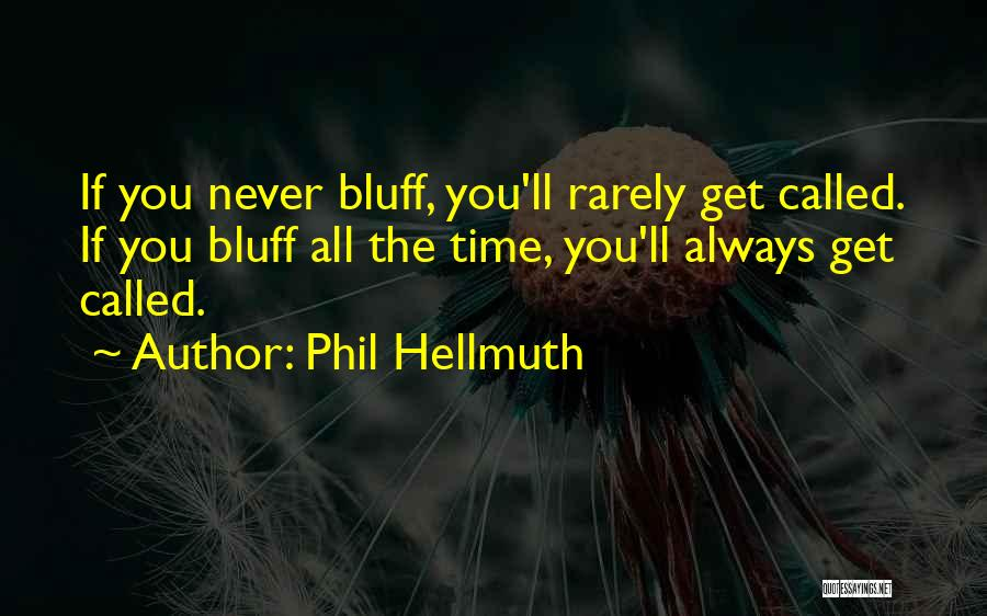 Phil Hellmuth Quotes 1731367