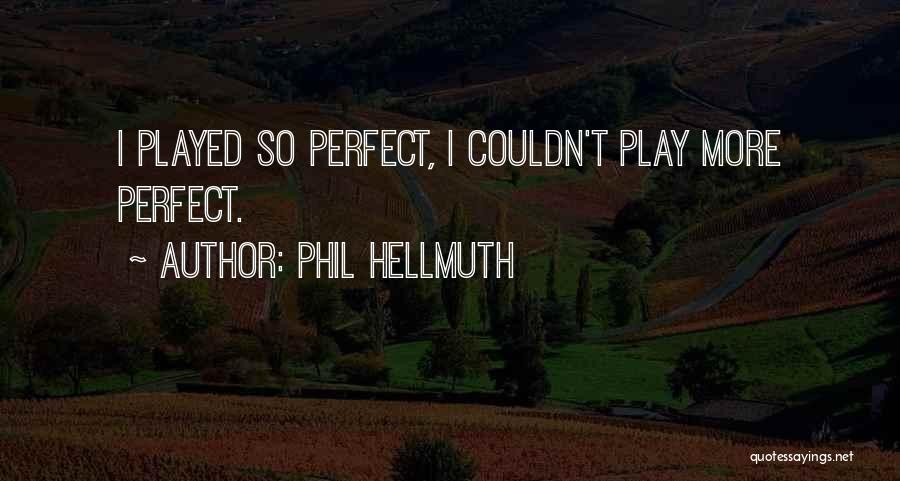 Phil Hellmuth Quotes 2034190