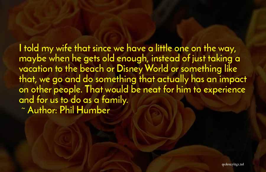 Phil Humber Quotes 1021344