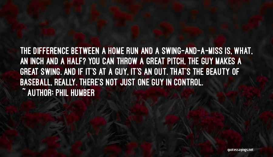 Phil Humber Quotes 1709633