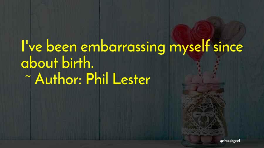 Phil Lester Quotes 1874830