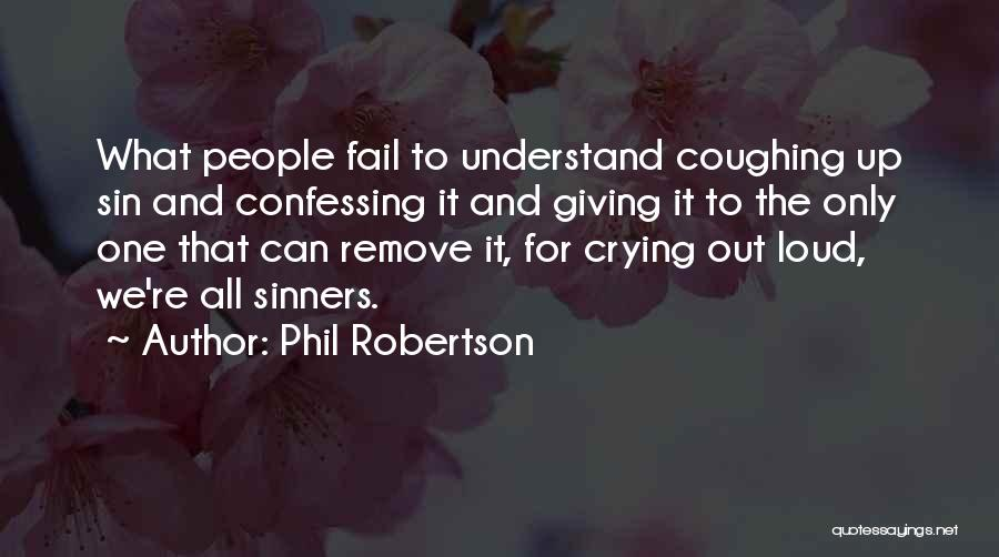 Phil Robertson Quotes 1074841