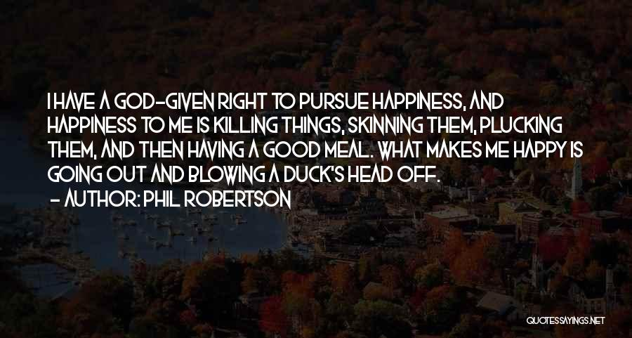 Phil Robertson Quotes 1095291