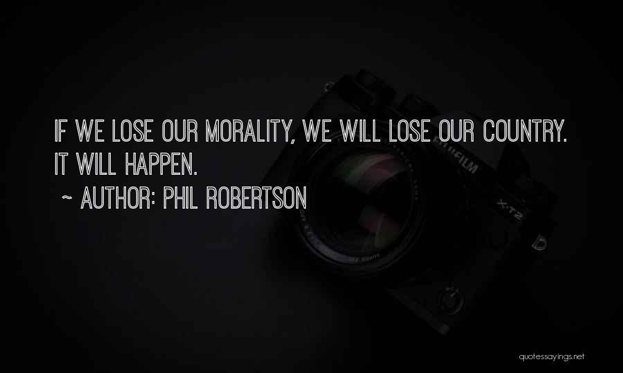 Phil Robertson Quotes 1299013