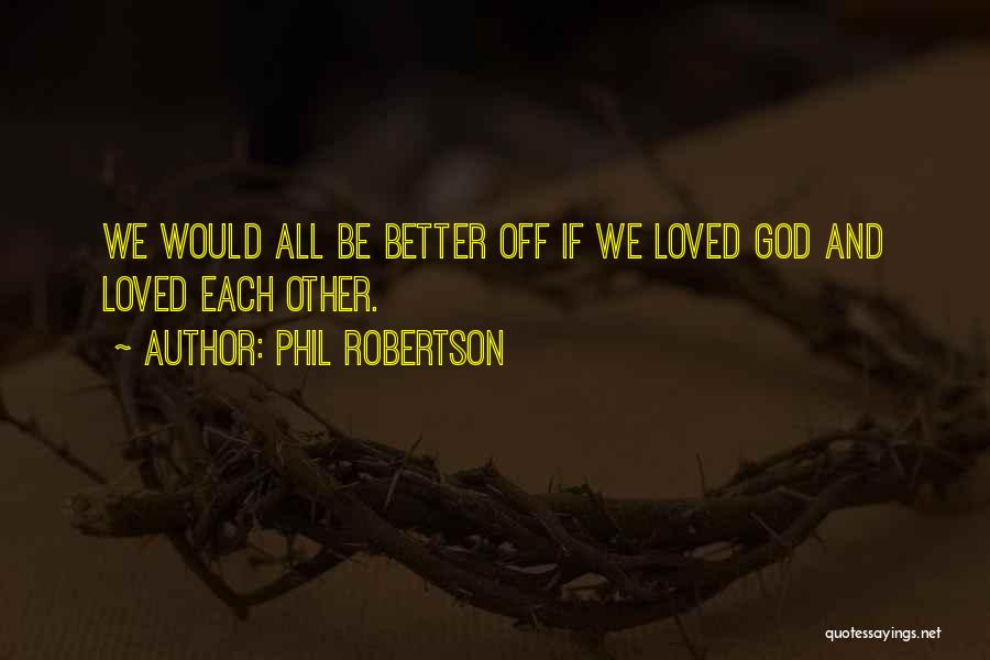Phil Robertson Quotes 1361074