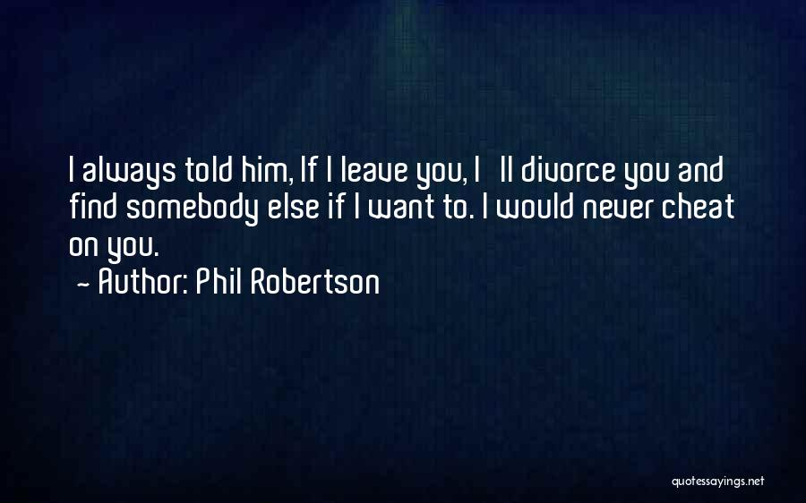 Phil Robertson Quotes 1388245
