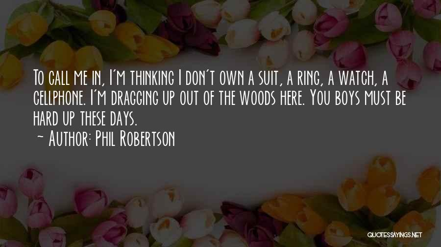 Phil Robertson Quotes 1403141