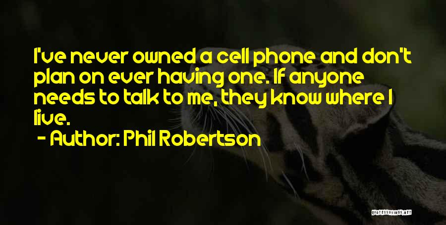 Phil Robertson Quotes 1475944