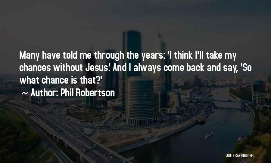 Phil Robertson Quotes 1628579