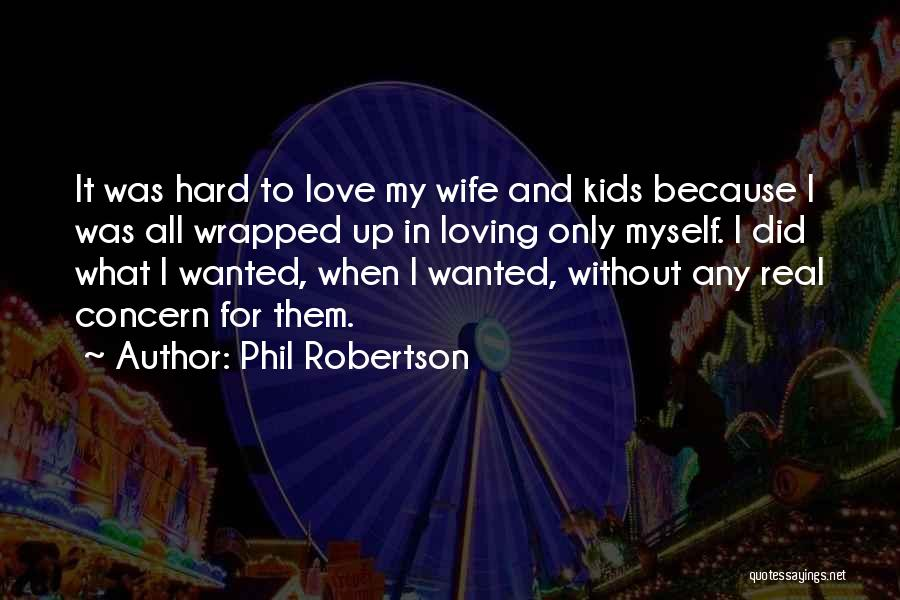 Phil Robertson Quotes 1750879