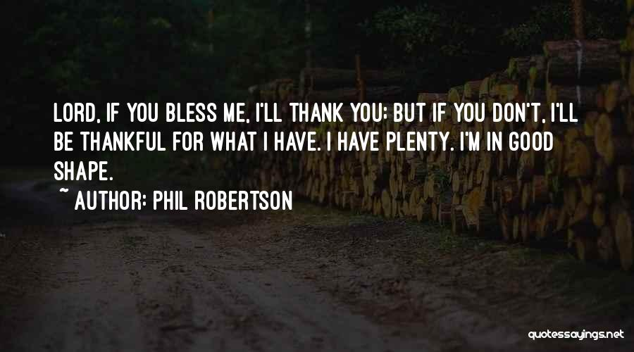 Phil Robertson Quotes 1901693