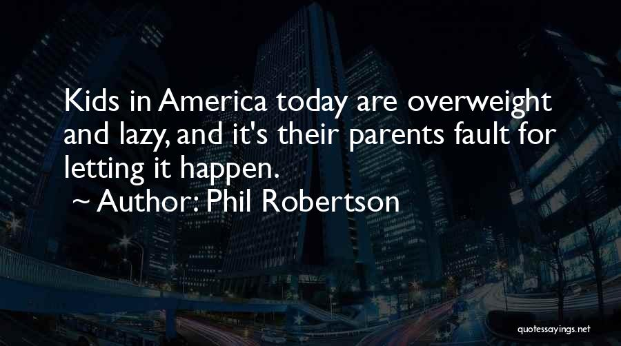 Phil Robertson Quotes 2005865