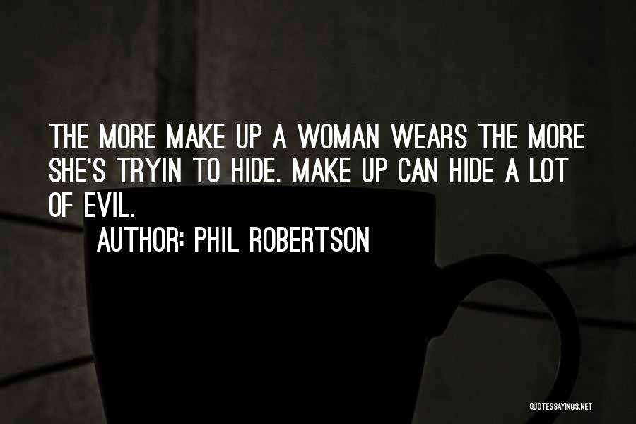 Phil Robertson Quotes 2062327