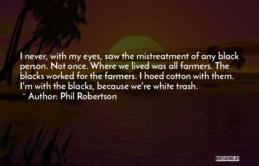 Phil Robertson Quotes 2194447