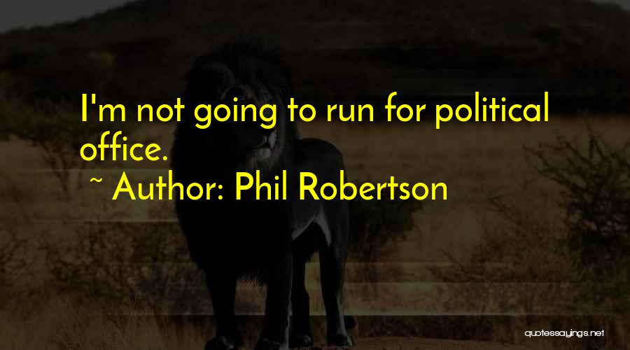Phil Robertson Quotes 269676
