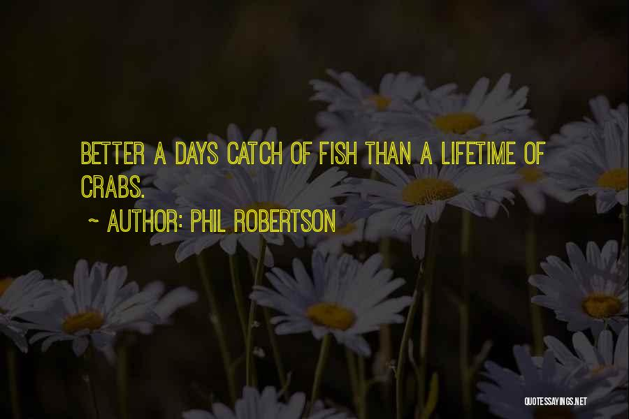Phil Robertson Quotes 282050